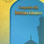Compendio della Dottrina Islamica. I Principi, l'Etica, Le Norme