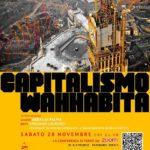 "Sabato 28 novembre, videoconferenza: ""Capitalismo Wahhabita"""
